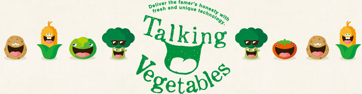 Deliver the famer's honesty with fresh and unique technology. Talking Vegetables